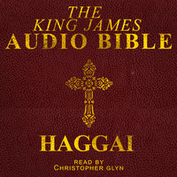 The King James Audio Bible - Haggai - Christopher Glyn