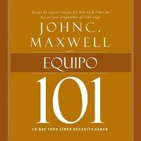 Equipo 101 - John C. Maxwell