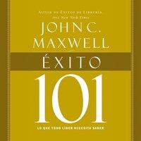 Éxito 101 - John C. Maxwell