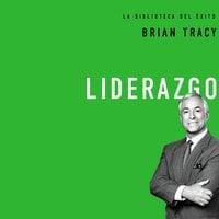 Liderazgo - Brian Tracy