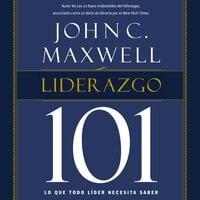 Liderazgo 101 - John C. Maxwell