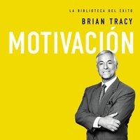 Motivación - Brian Tracy