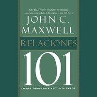 Relaciones 101 - John C. Maxwell