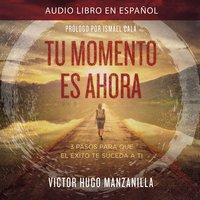 Tu momento es ahora - Victor Hugo Manzanilla