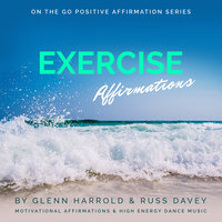 Exercise Motivation Affirmations - Glenn Harrold, Russ Davey