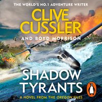 Shadow Tyrants - Clive Cussler,Boyd Morrison