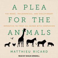 A Plea for the Animals - Matthieu Ricard