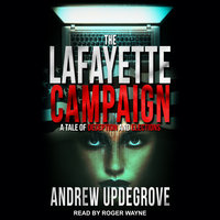 The Lafayette Campaign: A Tale of Deception and Elections - Andrew Updegrove