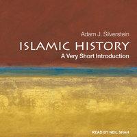 Islamic History - Adam J. Silverstein