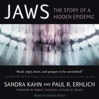Jaws: The Story of a Hidden Epidemic - Paul R. Erhlich, Sandra Kahn