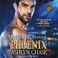 More than a Phoenix - Ashlyn Chase