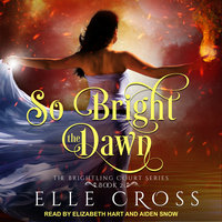 So Bright the Dawn - Elle Cross