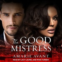 The Good Mistress: A BWWM Billionaire Romance - Amarie Avant