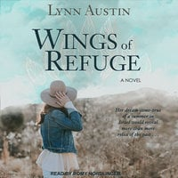 Wings of Refuge - Lynn Austin