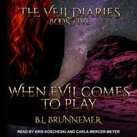 When Evil Comes to Play - B.L. Brunnemer