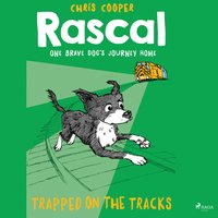 Trapped on the Tracks - Rascal 2 (Unabridged) - Chris Cooper