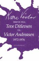 Kære Victor - Tove Ditlevsen, Victor Andreasen