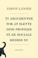Ti argumenter for at slette dine profiler på de sociale medier nu - Jaron Lanier