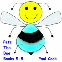 Pete the Bee Books 5-8 - Paul Cook