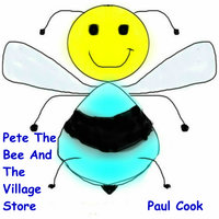 Pete The Bee And The Village Store - Paul Cook