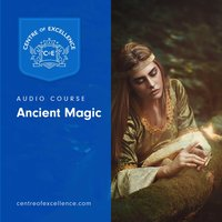Ancient Magic - Centre of Excellence
