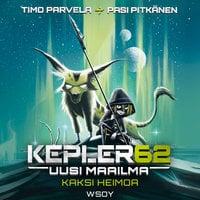 Kepler62 Uusi maailma: Kaksi heimoa - Timo Parvela