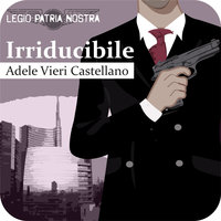 Irriducibile - Adele Vieri Castellano