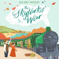 The Skylarks' War - Hilary McKay
