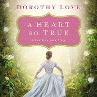 A Heart So True - Dorothy Love