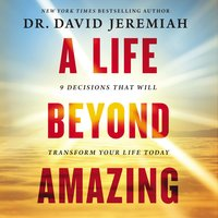 A Life Beyond Amazing - David Jeremiah