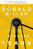 A Million Miles in a Thousand Years - Donald Miller