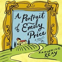 A Portrait of Emily Price - Katherine Reay