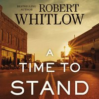 A Time to Stand - Robert Whitlow