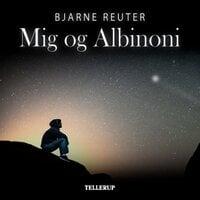 Mig og Albinoni - Bjarne Reuter