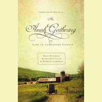 An Amish Gathering: Life in Lancaster County - Kathleen Fuller, Beth Wiseman, Barbara Cameron