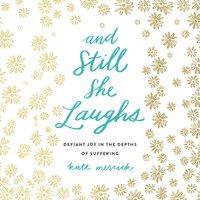 And Still She Laughs - Kate Merrick