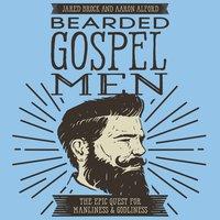 Bearded Gospel Men - Jared Brock, Aaron Alford