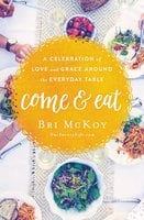 Come and Eat - Bri McKoy