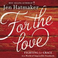For the Love - Jen Hatmaker