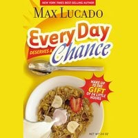 Every Day Deserves a Chance: Wake Up to the Gift of 24 Hours - Max Lucado