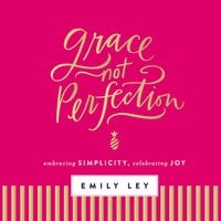 Grace, Not Perfection - Emily Ley