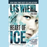 Heart of Ice - Lis Wiehl,April Henry