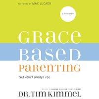 Grace-Based Parenting - Tim Kimmel