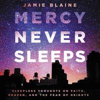 Mercy Never Sleeps - Jamie Blaine