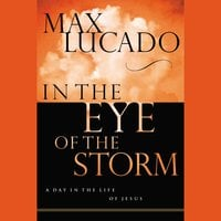 In the Eye of the Storm - Max Lucado