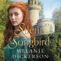 The Silent Songbird - Melanie Dickerson