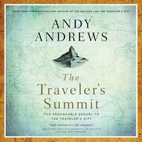The Traveler's Summit - Andy Andrews