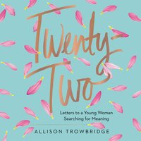 Twenty-Two - Allison Trowbridge