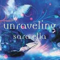 Unraveling - Sara Ella