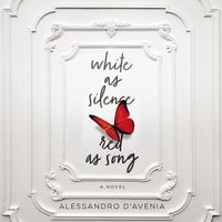 White as Silence, Red as Song - Alessandro D'Avenia